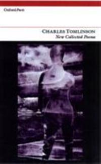 Charles Tomlinson: New Collected Poems