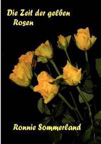 Die Zeit Der Gelben Rosen