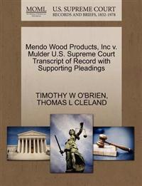 Mendo Wood Products, Inc V. Mulder U.S. Supreme Court Transcript of Record with Supporting Pleadings