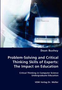 Problem-Solving and Critical Thinking Skills of Experts