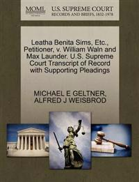 Leatha Benita Sims, Etc., Petitioner, V. William Waln and Max Launder. U.S. Supreme Court Transcript of Record with Supporting Pleadings