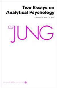 Collected Works of C.G. Jung, Volume 7: Two Essays in Analytical Psychology