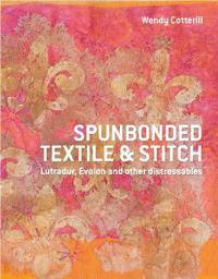 Spunbonded textile and stitch - lutradur, evolon and other distressables