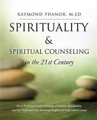 Spirituality and Spiritual Counseling in the 21st Century