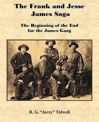 The Frank and Jesse James Saga - The Beginning of the End for the James Gang
