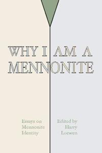 Why I Am a Mennonite