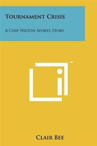 Tournament Crisis: A Chip Hilton Sports Story
