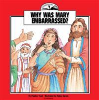 Why Was Mary Embarrassed?