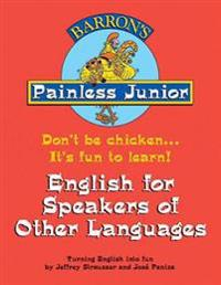 Painless Junior: English for Speakers of Other Languages