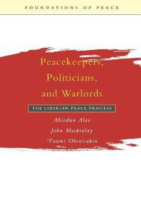 Peacekeepers, Politicians, and Warlords