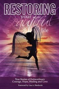 Restoring Your Beautiful Life