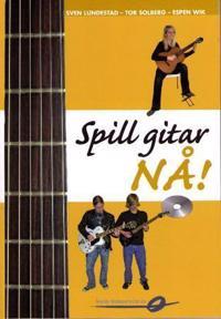 Spill gitar nå! - Sven Lundestad, Tor Solberg, Espen Wik pdf epub