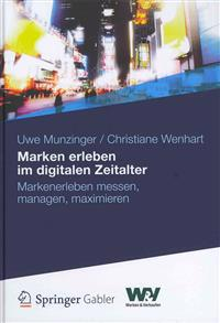Marken Erleben Im Digitalen Zeitalter: Markenerleben Messen, Managen, Maximieren
