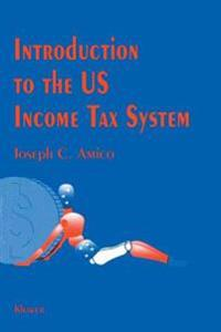 Introduction to the United States Income Tax System