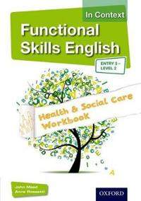 Functional Skills English in Context Health & Social Care - Entry 3, Level 2