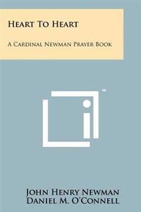 Heart to Heart: A Cardinal Newman Prayer Book