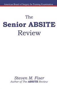 The Senior Absite Review