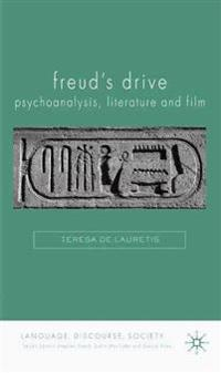Freud's Drive: Psychoanalysis, Literature and Film