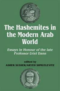 The Hashemites in the Modern Arab World