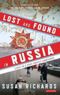 Lost and Found in Russia: Encounters in the Deep Heartland