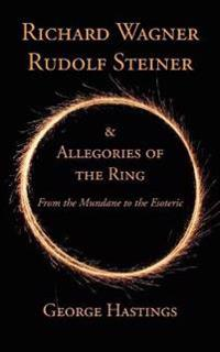 Richard Wagner, Rudolf Steiner & Allegories of the Ring