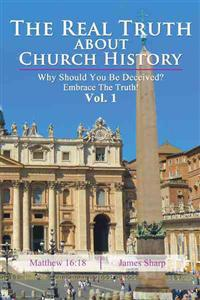 The Real Truth About Church History
