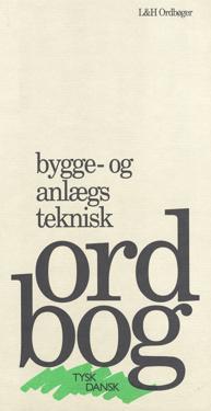 Bygge- og anlægsteknisk ordbog - tysk dansk