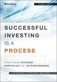Successful Investing Is a Process: Structuring Efficient Portfolios for Out