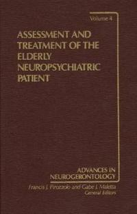 Assessment and Treatment of the Elderly Neuropsychiatric Patient