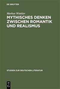 Mythisches Denken Zwischen Romantik Und Realismus