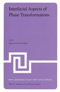 Interfacial Aspects of Phase Transformations