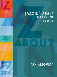 Jazzin' about -- Fun Pieces for Flute