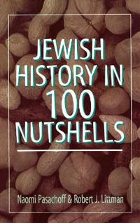 Jewish History in One Hundred Nutshells