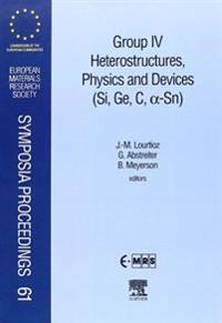 Group IV Heterostructures, Physics and Devices (Si, Ge, C, Sn)