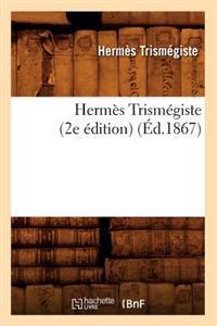 Herm�s Trism�giste (2e �dition) (�d.1867)