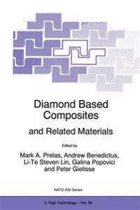 Diamond Based Composites and Related Materials