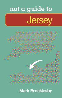 Not a Guide to: Jersey