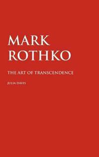 Mark Rothko: The Art of Transcendence