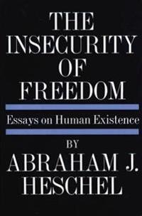 Insecurity of Freedom: Essays on Human Existence