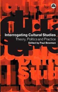Interrogating Cultural Studies