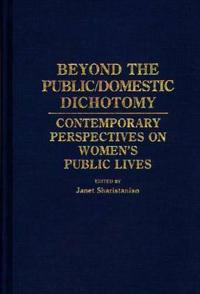 Beyond the Public/Domestic Dichotomy