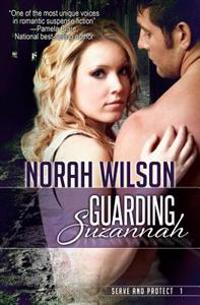 Guarding Suzannah: Book 1 in the Serve and Protect Series