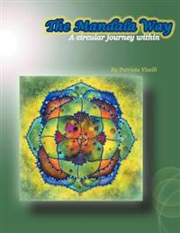 The Mandala Way: A Circular Journey Within