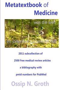 Metatextbook of Medicine 2011 Subcollection of 2500 Didactic Free Medical Review Articles: Metatextbook of Medicine 2011 Subcollection of 2500 Didacti
