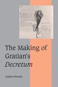 The Making of Gratian's Decretum