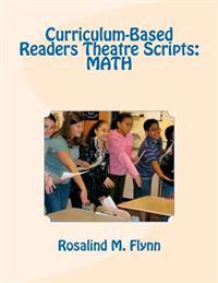 Curriculum-Based Readers Theatre Scripts: Math