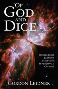Of God and Dice: Quotes from Eminent Scientists Supporting a Creator