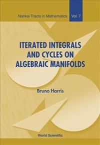 Iterated Integrals and Cycles on Algebraic Maniforlds