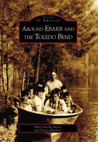 Around Ebarb and the Toledo Bend