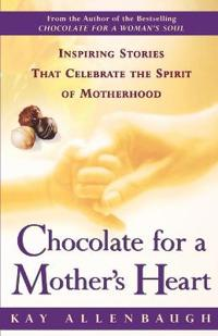 Chocolate for a Mother's Heart